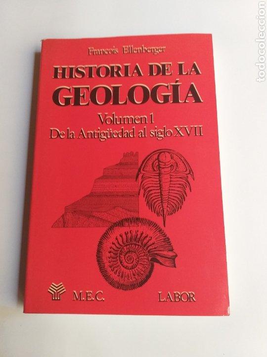 HISTORIA DE LA GEOLOGÍA . VOLUMEN 1 DE LA ANTIGÜEDAD AL SIGLO XVII . FRANCOIS ELLENBERGER (Libros de Segunda Mano - Ciencias, Manuales y Oficios - Paleontología y Geología)