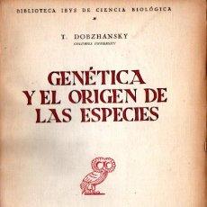 Libri di seconda mano: DOBZHANSKY: GENÉTICA Y EL ORIGEN DE LAS ESPECIES (REVISTA DE OCCIDENTE, 1955). Lote 212797660