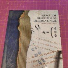 Libros de segunda mano de Ciencias: EJERCICIOS RESUELTOS DE ALGEBRA LINEAL - IGLESIAS CEREZAL - EDITA UNIVERSIDADES DE CÁDIZ Y SEVILLA. Lote 212880450
