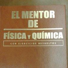 Livros em segunda mão: EL MENTOR DE FISICA Y QUIMICA CON EJERCICIOS RESUELTOS. Lote 213055168