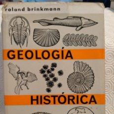 Libros de segunda mano: GEOLOGIA HISTORICA. ROLAND BRINKMANN. EDITORIAL LABOR, 1966. TAPA DURA CON SOBRECUBIERTA. 337 PAGINA. Lote 213403210