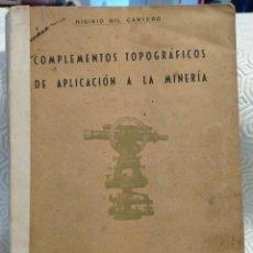 Libros de segunda mano: COMPLEMENTOS TIPOGRAFICOS DE APLICACION A LA MINERIA. HIGINIO GIL CANTERO. IMPRENTA COLON, HUELVA. T. Lote 213418278