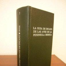Libros de segunda mano: LA GUÍA DE INCAFO DE LAS AVES DE LA PENÍNSULA IBÉRICA (1980) RAMÓN SAEZ-ROYUELA. MUY BUEN ESTADO.. Lote 213490902