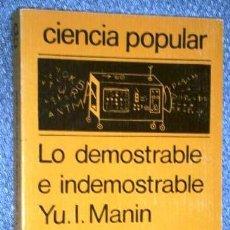 Libros de segunda mano de Ciencias: LO DEMOSTRABLE E INDEMOSTRABLE POR YURI I. MANIN DE ED. MIR EN MOSCÚ 1981. Lote 213559451