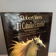 Libros de segunda mano: EL CABALLO ESPAÑOL, UN RETRATO A TRAVES DE LA HISTORIA, ROBERT VAVRA, BIOLOGIA / BIOLOGY, 1992. Lote 213658926