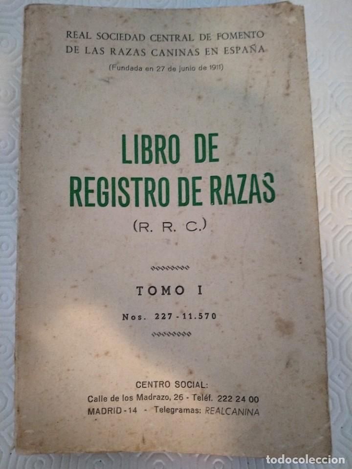 LIBRO DE REGISTRO DE RAZAS. (R. R. C.). TOMO I. Nº 227 - 11570. REAL SOCIEDD CENTRAL DE FOMENTO DE L (Libros de Segunda Mano - Ciencias, Manuales y Oficios - Biología y Botánica)