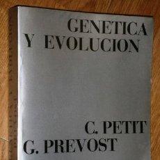 Libros de segunda mano: GENÉTICA Y EVOLUCIÓN POR PETIT Y PREVOST DE ED. OMEGA EN BARCELONA 1976 4ª EDICIÓN. Lote 213767200
