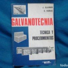 Libros de segunda mano de Ciencias: GALVANOTECNIA - TÉCNICA Y PROCEDIMIENTOS - J. GLAYMAN, G. FARKAS - EDICIONES CEDEL 2ª EDICIÓN 1980. Lote 213820928