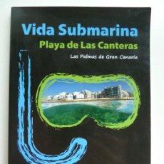 Libros de segunda mano: VIDA SUBMARINA. PLAYA DE LAS CANTERAS. LAS PALMAS DE GRAN CANARIA. Lote 213862046