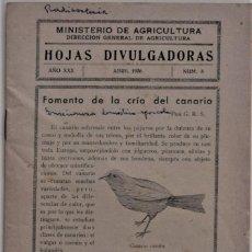 Libros de segunda mano: HOJAS DIVULGADORAS Nº 8 - ABRIL 1936 - MINISTERIO DE AGRICULTURA - FOMENTO DE LA CRÍA DEL CANARIO. Lote 214034086
