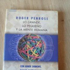 Libros de segunda mano de Ciencias: LO GRANDE, LO PEQUEÑO Y LA MENTE HUMANA. ROGER PENROSE. CAMBRIDGE 1999. Lote 295851448