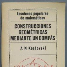 Libros de segunda mano de Ciencias: CONSTRUCCIONES GEOMETRICAS MEDIANTE UN COMPAS. KOSTOVSKI. Lote 214044172