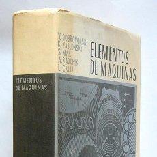 Libros de segunda mano de Ciencias: ELEMENTOS DE MAQUINAS -V. DOBROVOLSKI, K. ZABLONSKI, S. MAK, A. RADCHIK Y L. ERLIJ -EDIT. MIR. MOSCU. Lote 214070296