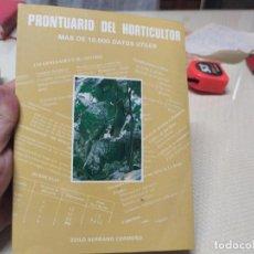 Libros de segunda mano: PRONTUARIO DEL HORTICULTOR. MÁS DE 10,000 DATOS ÚTILES. - SERRANO CERMEÑO, ZOILO.. Lote 214305846