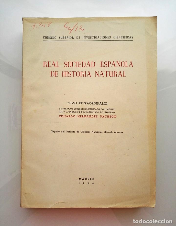 1954 BOLETÍN EXTRAORDINARIO HISTORIA NATURAL REAL SOCIEDAD ESPAÑOLA - EDUARDO HERNÁNDEZ PACHECO (Libros de Segunda Mano - Ciencias, Manuales y Oficios - Paleontología y Geología)