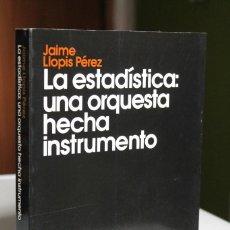 Libri di seconda mano: JAIME LLOPIS - LA ESTADÍSTICA: UNA ORQUESTA HECHA INSTRUMENTO - ARIEL. Lote 214729433
