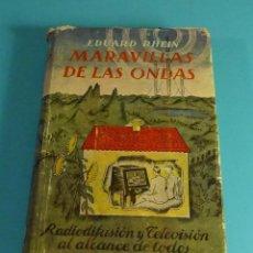 Libros de segunda mano de Ciencias: MARAVILLAS DE LAS ONDAS. LA RADIODIFUSIÓN Y LA TELEVISIÓN DESCRITAS PARA TODOS. EDUARD RHEIN. Lote 214757588