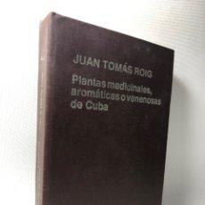 Libros de segunda mano: PLANTAS MEDICINALES, AROMATICAS O VENENOSAS DE CUBA ··· JUAN TOMAS ROIG ·· TOMO PRIMERO. Lote 214886298