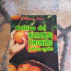 Livres d'occasion: CULTIVO DEL NARANJO, LIMONERO Y OTROS AGRIOS. Lote 214951921
