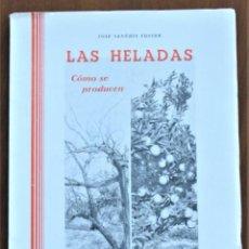 Libros de segunda mano: LAS HELADAS, CÓMO SE PRODUCEN, CÓMO SE EVITAN, JOSÉ SANCHIS FUSTER - EDITORIAL GUERRI, VALENCIA 1956. Lote 215158058