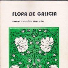 Libros de segunda mano: FLORA DE GALICIA. XOSE RAMON GARCIA. EDITORIAL FOLLAS NOVAS, 1979. Lote 215303922