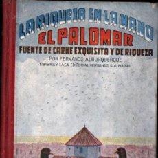 Libros de segunda mano: ALBURQUERQUE : EL PALOMAR, FUENTE DE CARNE EXQUISITA Y DE RIQUEZA (HERNANDO, 19470) COLOMBOFILIA. Lote 215349752