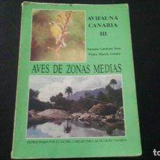 Libros de segunda mano: AVES DE ZONAS MEDIAS. PAJAROS DE GRAN CANARIA EN MEDIANIAS.. Lote 215557618