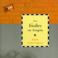 Libros de segunda mano: ELADIO LIÑÁN GUIJARRO, LOS FÓSILES EN ARAGÓN, ZARAGOZA, CAI-100 Nº 25, 1999. Lote 215600640