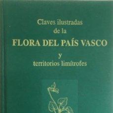 Livros em segunda mão: CLAVES ILUSTRADAS DE LA FLORA DEL PAÍS VASCO Y TERRITORIOS LIMÍTROFES.. Lote 215676676