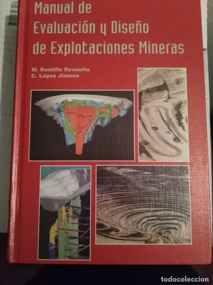 MANUAL DE EVALUACION Y DISEÑO DE EXPLOTACIONES MINERAS - M. BUSTILLO REVUELTA Y C. LOPEZ JIMENO (Libros de Segunda Mano - Ciencias, Manuales y Oficios - Paleontología y Geología)