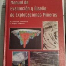Libros de segunda mano: MANUAL DE EVALUACION Y DISEÑO DE EXPLOTACIONES MINERAS - M. BUSTILLO REVUELTA Y C. LOPEZ JIMENO. Lote 215755915