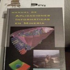 Libros de segunda mano: MANUAL DE APLICACIONES INFORMÁTICAS EN MINERÍA - BUSTILLO REVUELTA. Lote 215758680