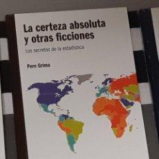 Libri di seconda mano: LA CERTEZA ABSOLUTA Y OTRAS FICCIONES PERE GRIMA RBA 2010 TAPA DURA LIBRO PRECINTADO. Lote 215760888