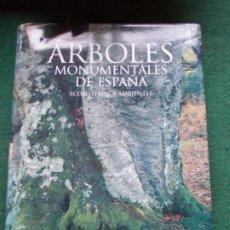 Libros de segunda mano: ARBOLES MONUMENTALES DE ESPAÑA. Lote 215886911