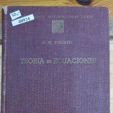 Livros em segunda mão: 40924 - TEORIA DE ECUACIONES - POR H.W. TURNBULL - EDITORIAL DOSSAT - AÑO ?. Lote 215888001