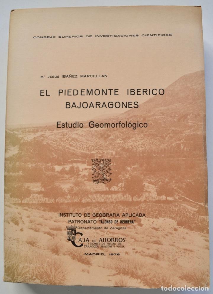 Libros de segunda mano: Mª Jesús Ibañez. El Piedemonte Ibérico Bajoaragonés. Estudio Geomorfológico y Mapas (2 Tomos), 1976 - Foto 2 - 215947432