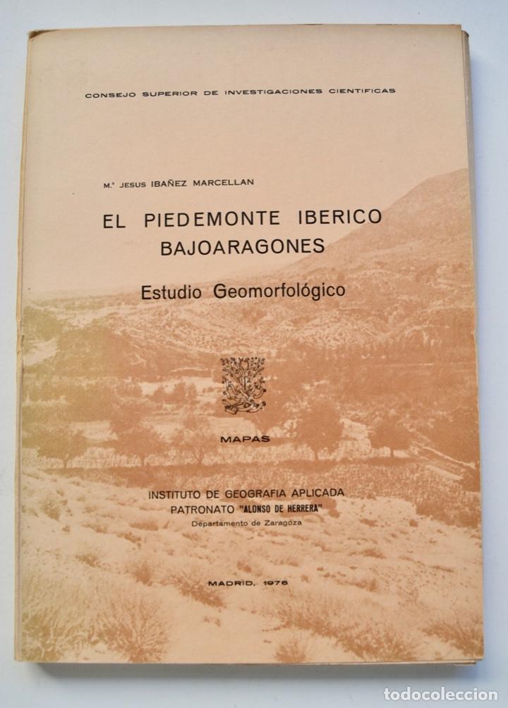 Libros de segunda mano: Mª Jesús Ibañez. El Piedemonte Ibérico Bajoaragonés. Estudio Geomorfológico y Mapas (2 Tomos), 1976 - Foto 3 - 215947432