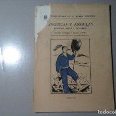 Libros de segunda mano: OLEGARIO RODRIGUEZ / ÁNGELES ALVARIÑO. ANGUILAS Y ANGULAS. 1ª EDICIÓN 1951. PESCA. BIOLOGÍA.. Lote 216395216