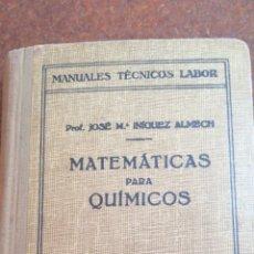 Libros de segunda mano de Ciencias: MATEMÁTICAS PARA QUÍMICOS CUARTA EDICIÓN 1945. Lote 216417876