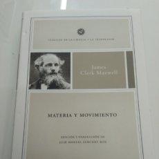 Libros de segunda mano de Ciencias: MATERIA Y MOVIMIENTO JAMES CLERK MAXWELL CRITICA IBERDROLA 2006 NUEVO. Lote 216425633