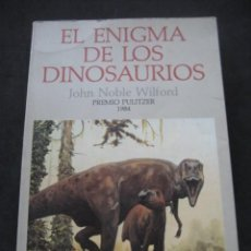 Libros de segunda mano: EL ENIGMA DE LOS DINOSAURIOS. FOSILES, PALEONTOLOGIA. Lote 216725662