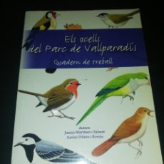 Livros em segunda mão: ELS OCELLS DEL PARC DE VALLPARADIS , QUADERN DE TREBALL , SABATÉ / ROVIRA. Lote 216736077