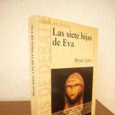 Libri di seconda mano: BRYAN SYKES: LAS SIETE HIJAS DE EVA (DEBATE, 2001) PRIMERA EDICIÓN. RARO.. Lote 216900162