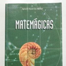 Libros de segunda mano de Ciencias: MATEMAGICAS - IGNACIO SORET LOS SANTOS - ESIC EDITORIAL. Lote 216996067