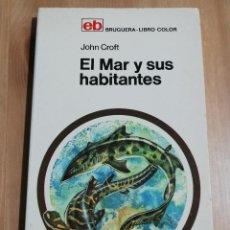 Libros de segunda mano: EL MAR Y SUS HABITANTES (JOHN CROFT). Lote 217287052