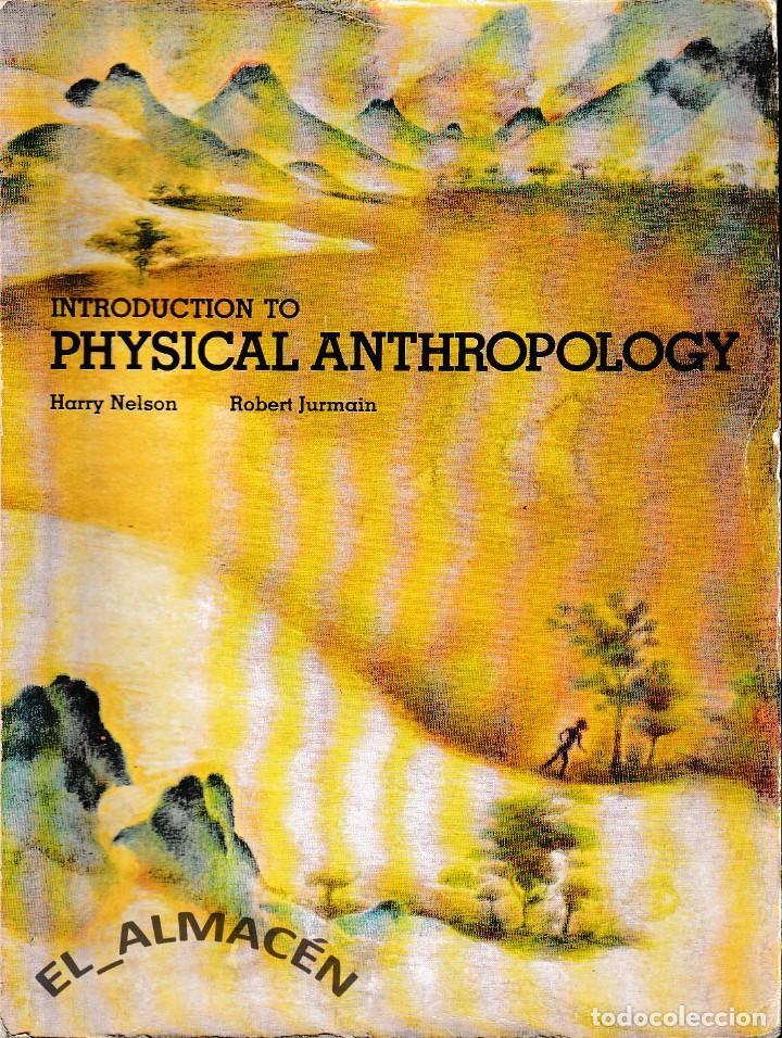 INTRODUCTION TO PHYSICAL ANTHROPOLOGY (H. NELSON / R. JURMAIN, EDICIÓN 1981) (Libros de Segunda Mano - Ciencias, Manuales y Oficios - Paleontología y Geología)