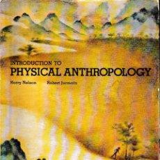 Libros de segunda mano: INTRODUCTION TO PHYSICAL ANTHROPOLOGY (H. NELSON / R. JURMAIN, EDICIÓN 1981). Lote 217331695