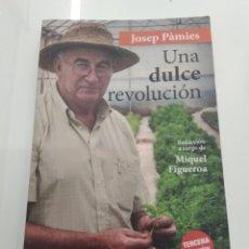 Libros de segunda mano: UNA DULCE REVOLUCIÓN JOSEP PAMIES STEVIA AGRICULTURA ECOLOGICA TRANSGENICOS. Lote 217433122