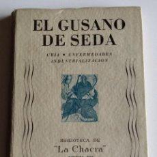 Libros de segunda mano: EL GUSANO DE SEDA . CRÍA, ENFERMEDADES, INDUSTRIALIZACIÓN. Lote 217472250