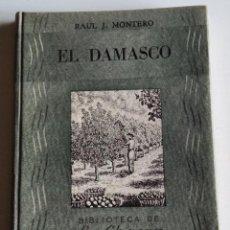 Libros de segunda mano: EL DAMASCO / MONTERO, RAÚL J.. Lote 217473945
